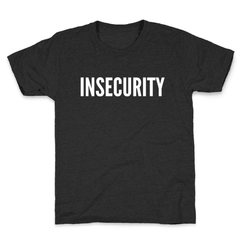 Insecurity (Parody) Kids T-Shirt