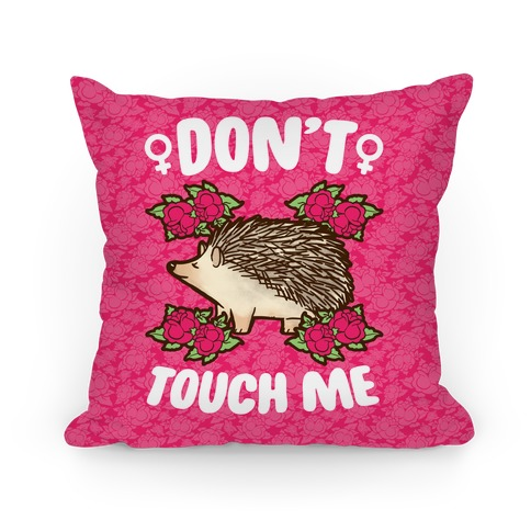 Don't Touch Me Pillow