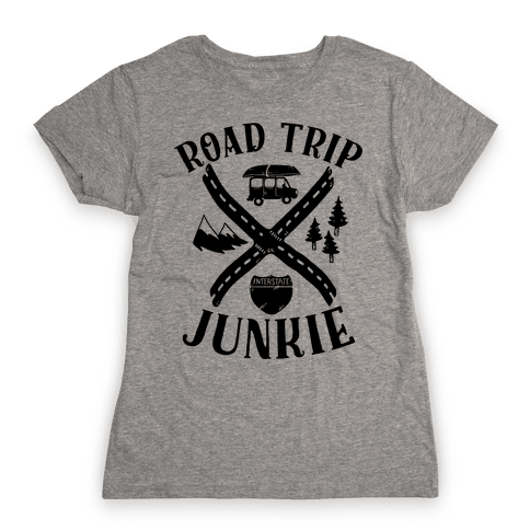 Road Trip Junkie Womens T-Shirt