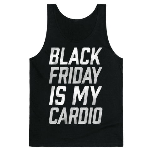 Black Friday Is My Cardio Tank Top