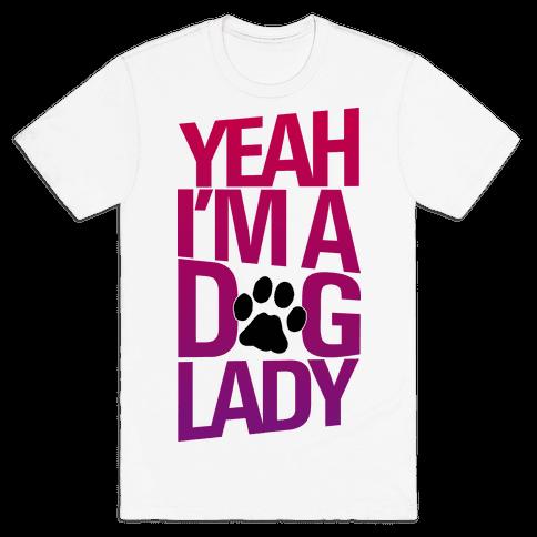 Yeah, I'm a Dog Lady Mens T-Shirt