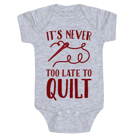It's Never Too Late To Quilt Baby Onesy
