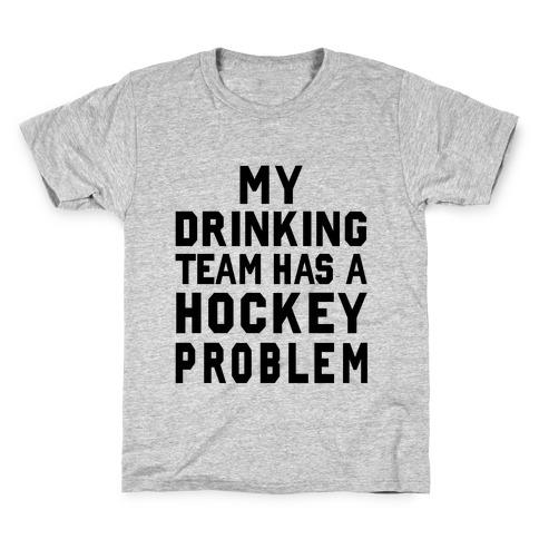 My Drinking Team has a Hockey Problem Kids T-Shirt