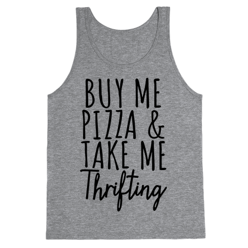 Buy Me Pizza and Take Me Thrifting Tank Top