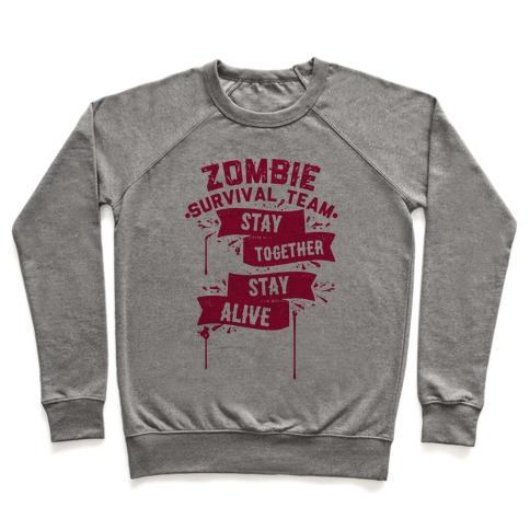 Zombie Survival Team Stay Together Stay Alive Pullover