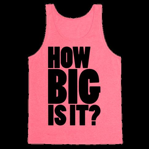 How Big Is It? Tank Top