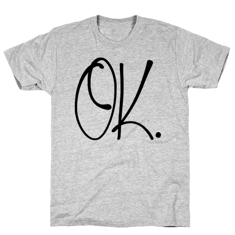 OK. Mens T-Shirt