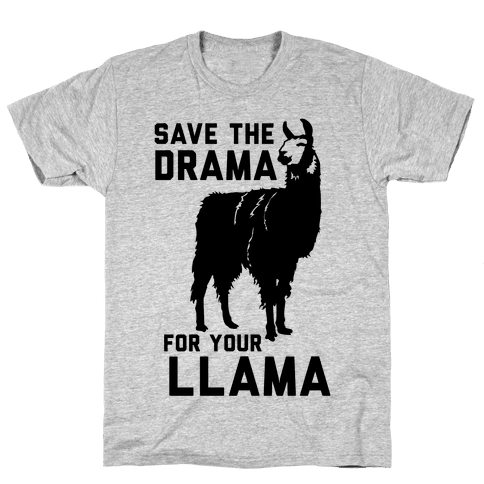 Save the Drama for Your Llama Mens T-Shirt