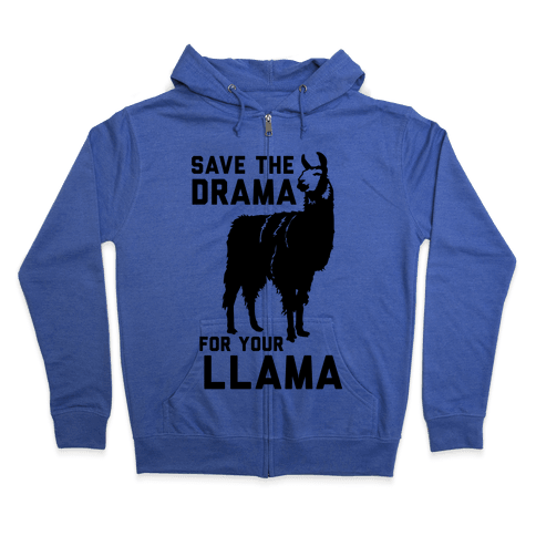 Save the Drama for Your Llama Zip Hoodie