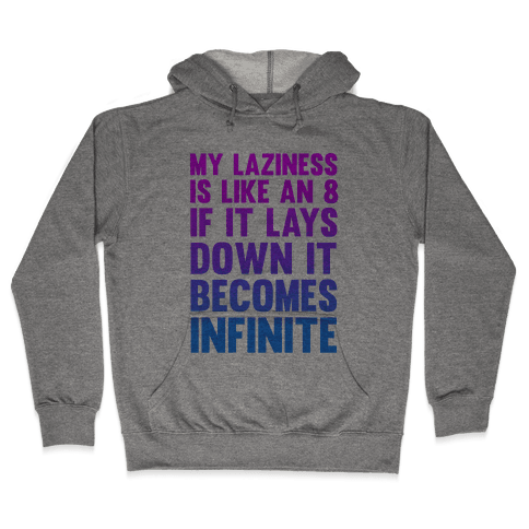 Infinite Laziness Hooded Sweatshirt