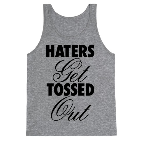 Haters Get Tossed Out Tank Top