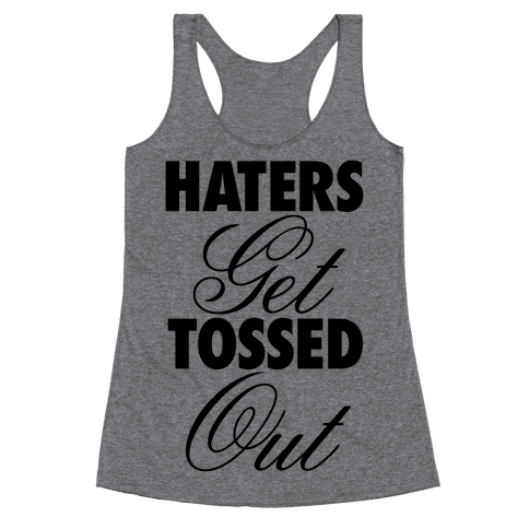 Haters Get Tossed Out Racerback Tank Top