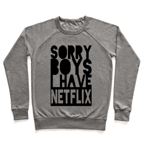 Sorry Boys. I Have Netflix Pullover