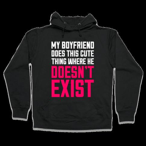 My Boyfriend Does This Cute Thing Hooded Sweatshirt