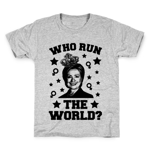 Who Run the World Kids T-Shirt