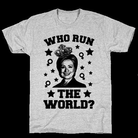 Who Run the World Mens T-Shirt