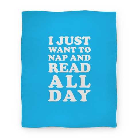 I Just Want To Nap And Read All Day Blanket
