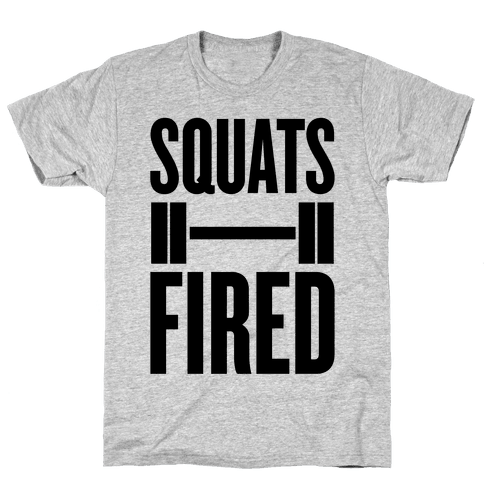Squats Fired Mens T-Shirt