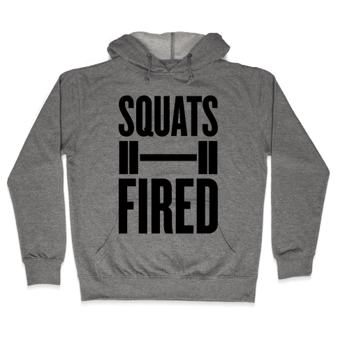 Squats Fired Hooded Sweatshirt