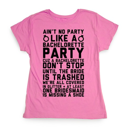 6838d884e218f5 Ain t No Party Like A Bachelorette Party Womens T-Shirt
