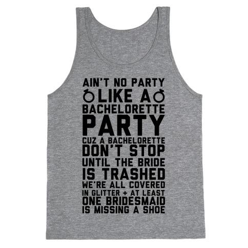 Ain't No Party Like A Bachelorette Party Tank Top