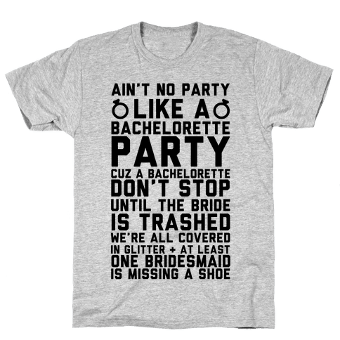 Ain't No Party Like A Bachelorette Party Mens T-Shirt