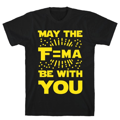 May the F=MA be With You! T-Shirt