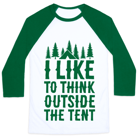 I Like To Think Outside The Tent Baseball  sc 1 st  Look Human & I Like To Think Outside The Tent - Baseball Tee - HUMAN