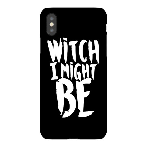 Witch I Might Be Phone Case