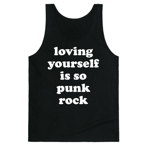 Loving Yourself Is So Punk Rock Tank Top