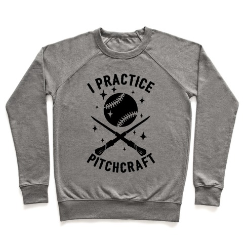 I Practice Pitchcraft Pullover