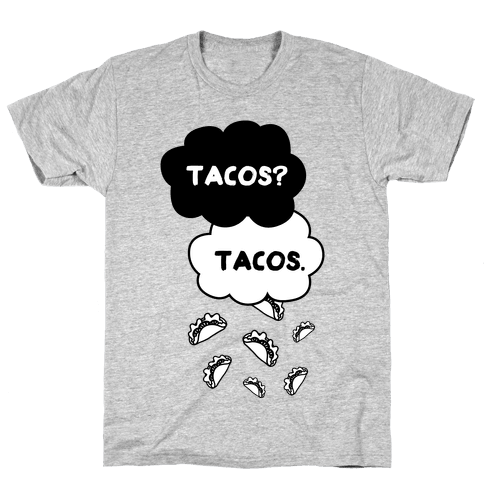 The Fault In Our Tacos Mens T-Shirt