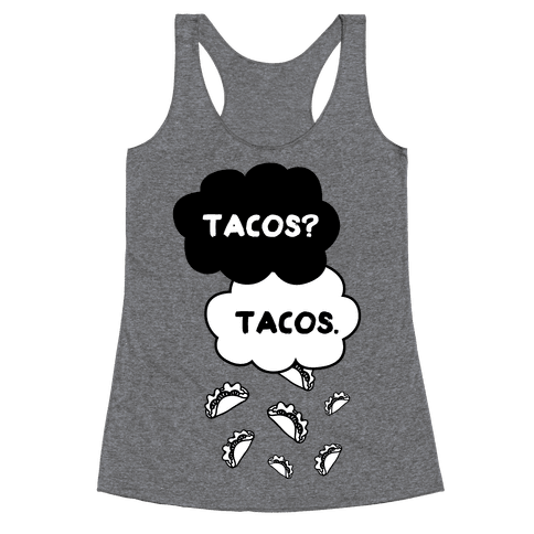 The Fault In Our Tacos Racerback Tank Top