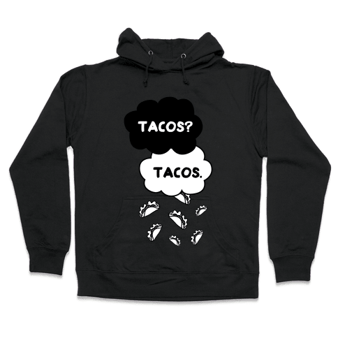 The Fault In Our Tacos Hooded Sweatshirt