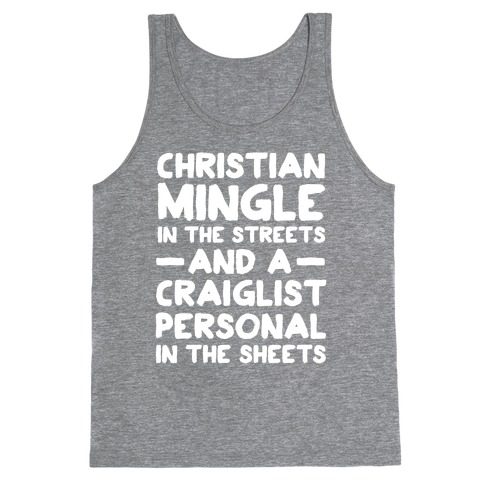 Christian Mingle is the Streets and a Craglist Personal in the Sheets Tank Top
