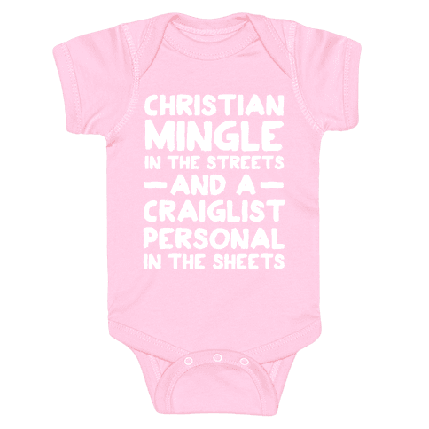 Christian Mingle is the Streets and a Craglist Personal in the Sheets Baby Onesy
