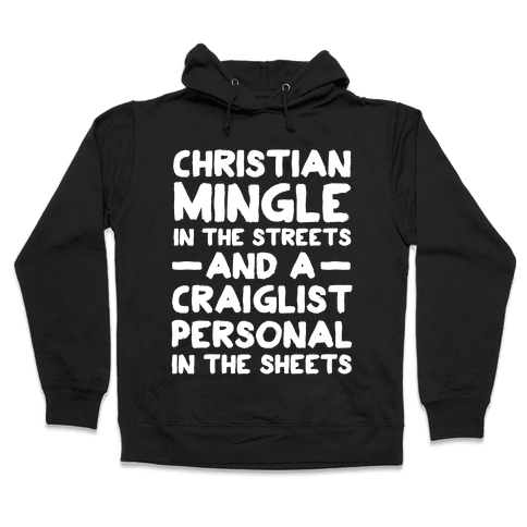 Christian Mingle is the Streets and a Craglist Personal in the Sheets Hooded Sweatshirt