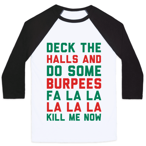 Deck The Halls and Do Some Burpees Baseball Tee