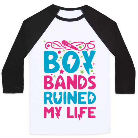 Boy Bands Ruined My Life Baseball Tee