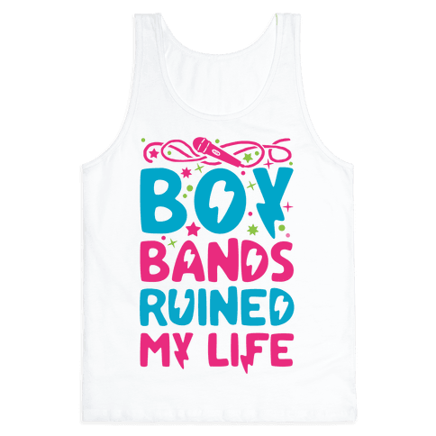 Boy Bands Ruined My Life Tank Top