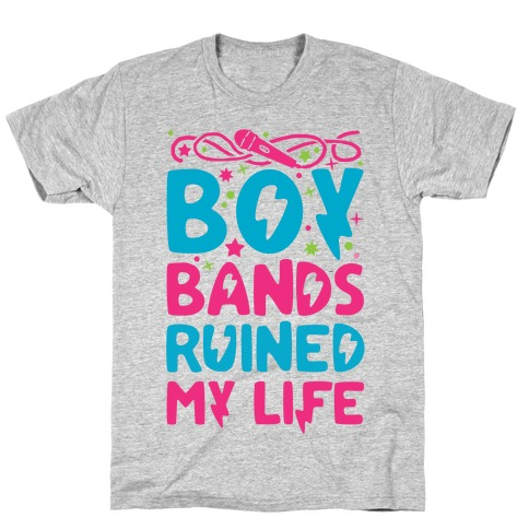 Boy Bands Ruined My Life T-Shirt