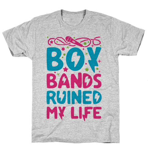Boy Bands Ruined My Life Mens T-Shirt