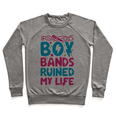 Boy Bands Ruined My Life Pullover