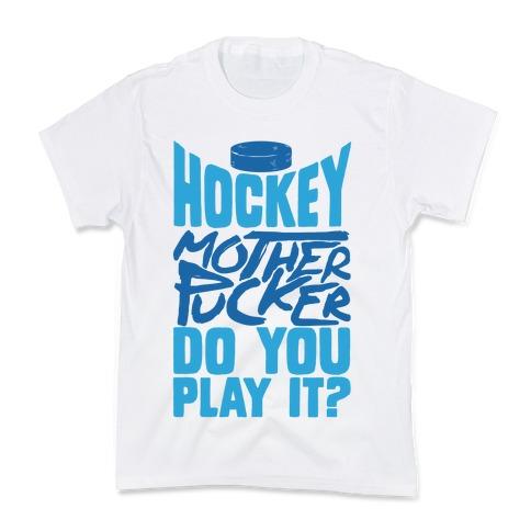 Hockey Mother Pucker Do You Play It? Kids T-Shirt