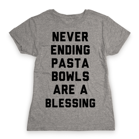 Never Ending Pasta Bowls Are a Blessing Womens T-Shirt