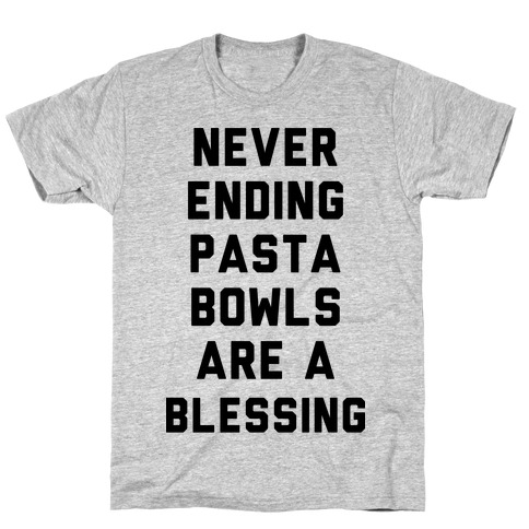 Never Ending Pasta Bowls Are a Blessing Mens T-Shirt