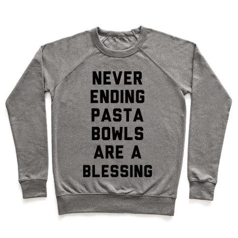Never Ending Pasta Bowls Are a Blessing Pullover