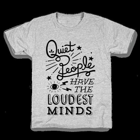 Quiet People Have The Loudest Minds Kids T-Shirt