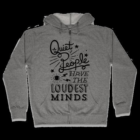 Quiet People Have The Loudest Minds Zip Hoodie
