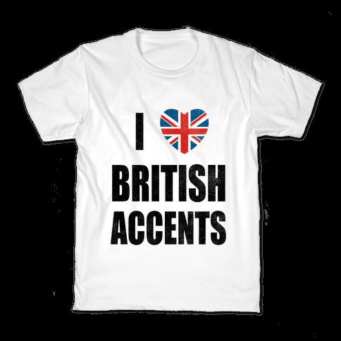 I Love British Accents Kids T-Shirt